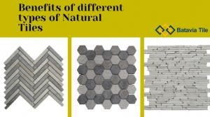 Benefits of various Natural tiles